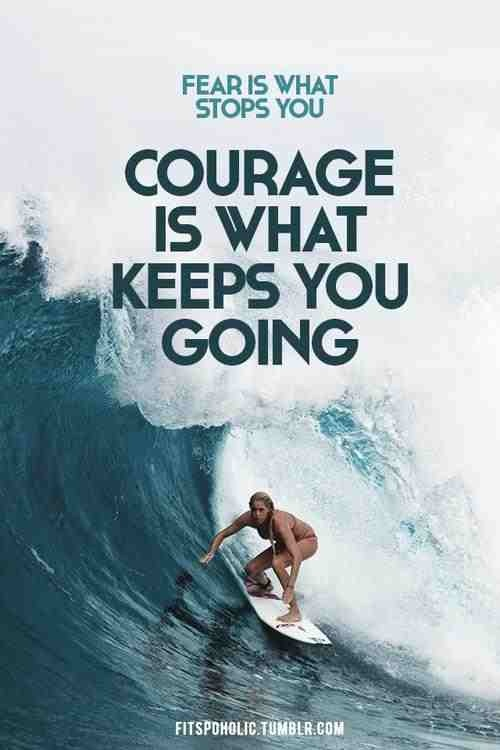 Motivation for the weekend:  The world needs more brave souls.